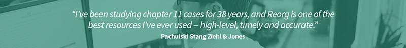 Reorg testimonial from Pachulski stang ziehl & jones