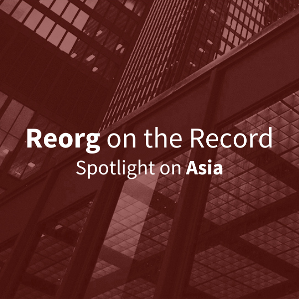 Reorg on the Record; Spotlight on Asia