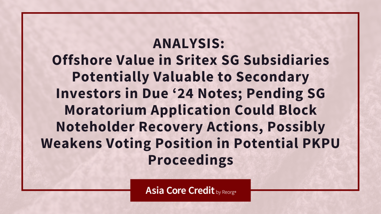 Analysis: Offshore Value in Sritex SG Subsidiaries Potentially Valuable to Secondary Investors