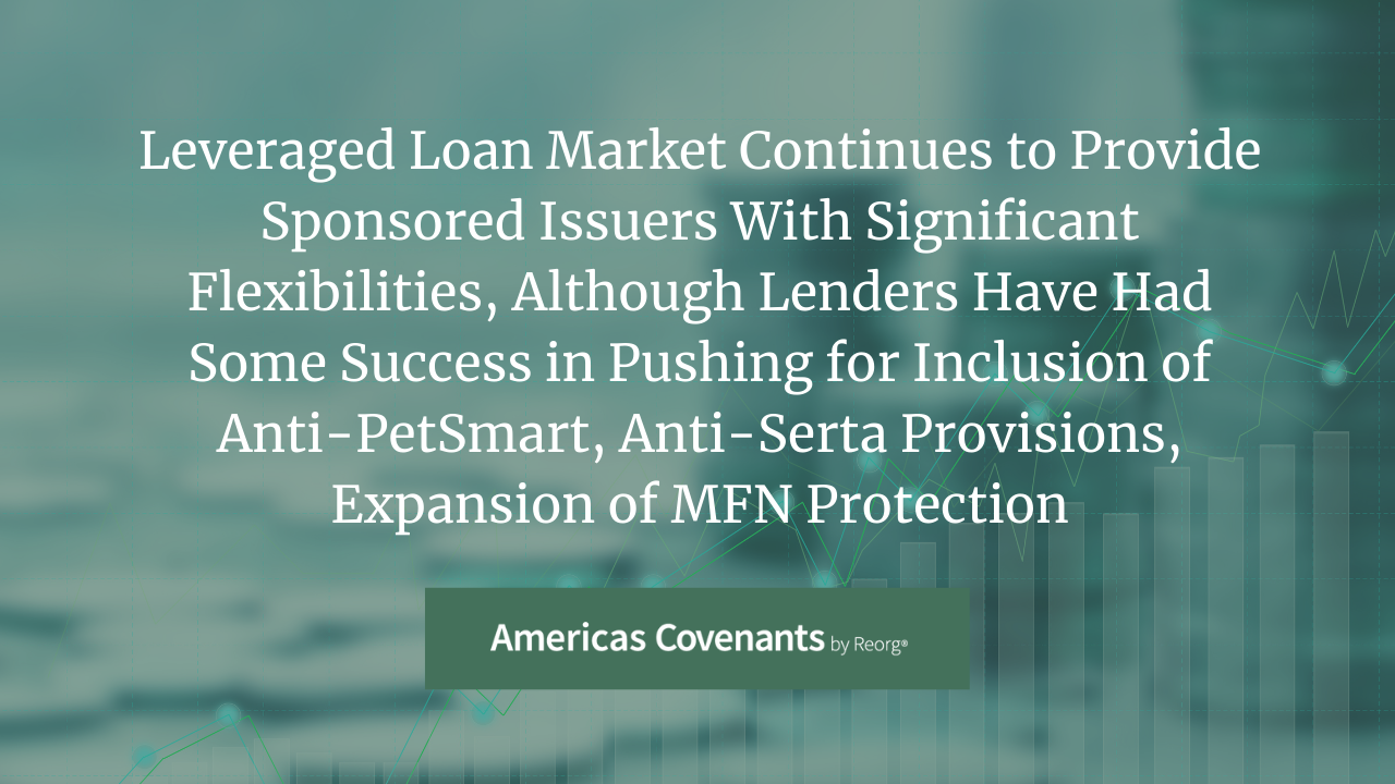2021 Leveraged Loan Market Trends; MFNs, PetSmart, Lien Amendments
