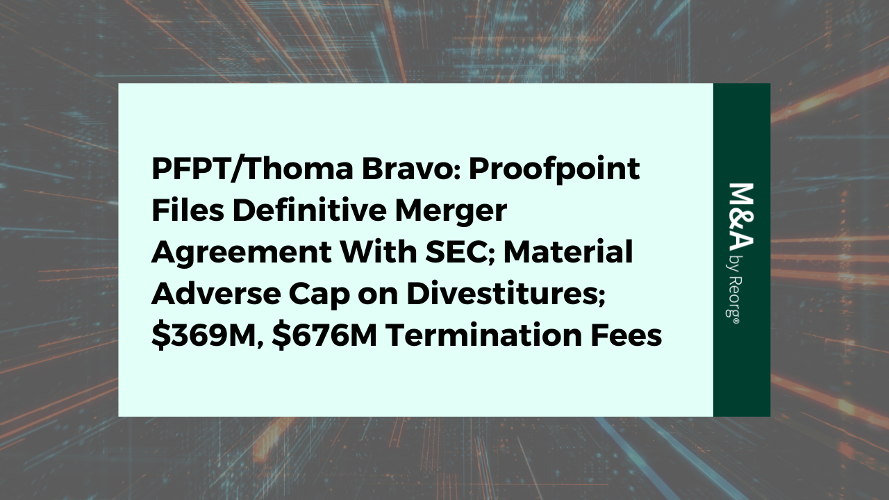 Proofpoint Merger Filed Including Material Adverse Cap on Divestitures