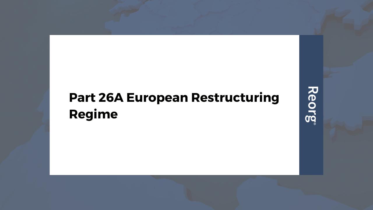 Part 26A European Restructuring Regime