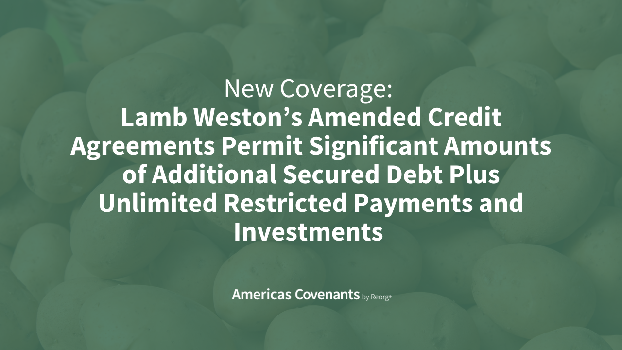 Lamb Weston Debt Covenants Analysis – Americas Covenants